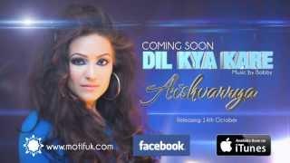"""Official Teaser """" Dil Kya Kare"""" Aishwarrya"""