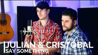 Download Lagu Justin Timberlake  - Say something feat. Chris Stapleton  (Julian & Cristobal Cover) Gratis STAFABAND