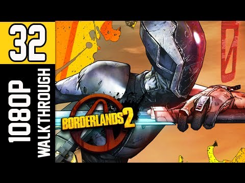 Borderlands 2 Walkthrough - Part 32 Too Close for Missiles Let's Play Gameplay / Commentary