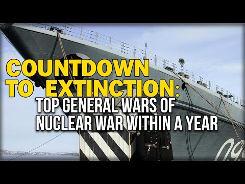 COUNTDOWN TO EXTINCTION: TOP GENERAL WARNS OF NUCLEAR WAR WITHIN A YEAR