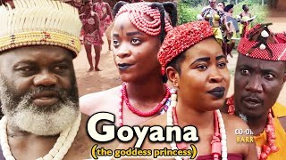 Goyana The goddess Princess Season 1 & 2 - 2018 Latest Nigerian Movie