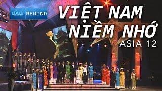 «ASIA 12» Việt Nam Niềm Nhớ - Hợp Ca [asia REWIND]