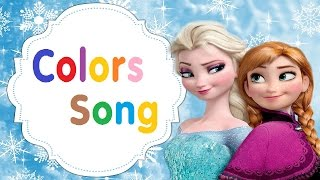 Color Songs For Kids Disney Frozen Song For  Baby Colors Chant