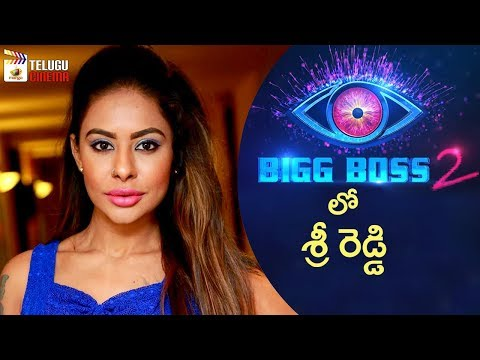 Sri Reddy in Bigg Boss 2 | Bigg Boss 2 Telugu Reality Show | Nani | Mango Telugu Cinema