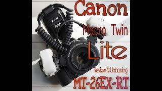 Canon Macro Twin LiteMT 26EX RT Review | Specifications | Unboxing