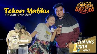 Download lagu TTM AKUSTIK Ft PUTRI ANDIEN - TEKAN MATIKU ( Musik Video)