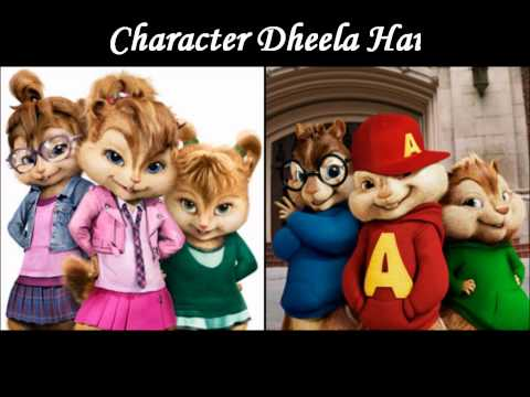 Character Dheela Hai - Full Song (Chipmunk version)