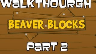 Beaver Blocks Walkthrough Levels 13-24 Part 2 Final ( Perfect Run )