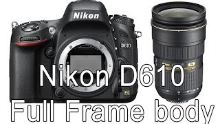 Review Nikon D610 Full Frame body, comparison between D600 and D610