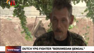 Dutch YPG Fighter Jitse Akse Speaks About Kobane Resistance