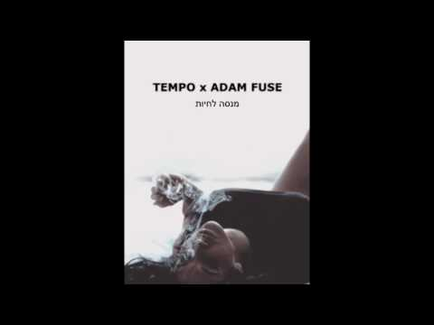 TEMPO x ADAM FUSE - מנסה לחיות (BS08 MIXTAPE)