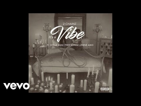 2 Chainz - It's A Vibe (Audio) Ft. Ty Dolla $ign, Trey Songz, Jhené Aiko Cover Album