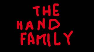 THE HAND FAMILY  PROSSIMAMENTE  (video Divertenti)