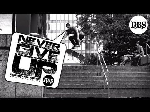 &quot;NEVER GIVE UP&quot; - NEW BEGINNINGS SKATEBOARDING PSA