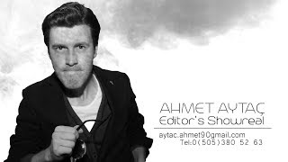 Ahmet Aytaç (Editing Showreal)