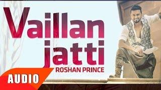 Vaillan Jatti (Full Audio Song) | Roshan Prince | Punjabi Song Collection | Speed Records