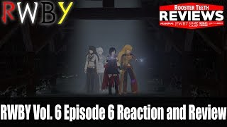 RWBY Vol. 6 Episode 6 Reaction and Review