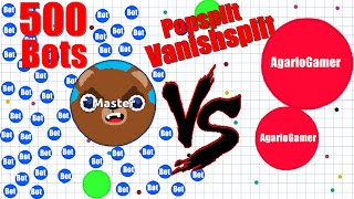 AGAR.IO - AgarioGamer VS 500 Bots - Popsplit, Vanish Split - EPISODE 4 Destroying Teams!! #STOPBOTS