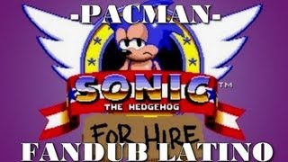 Sonic For Hire -Pacman- Fandub Latino by Longcat