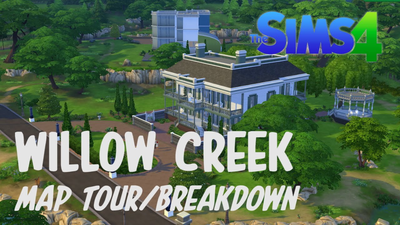 The Sims 4 Willow Creek Map Tour Breakdown Youtube