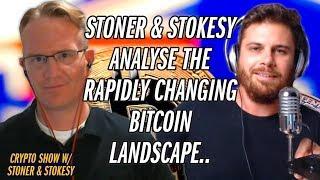 A Conversation On Bitcoin Today vs. Bitcoin Yesterday | Stokesy & Stoner Show Ep.12