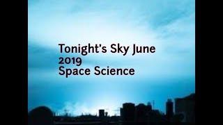 Tonight's Sky June 2019 Space Science