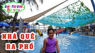 BÉ HUYỀN ĐI CHƠI CÔNG VIÊN NƯỚC HỒ TÂY - Go to Ho lake water park - Giai tri cho Be yeu