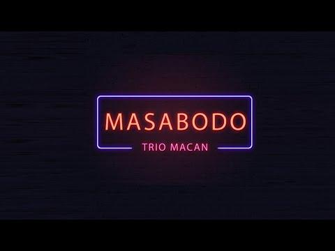 Trio Macan - Masa Bodo (Official Audio)