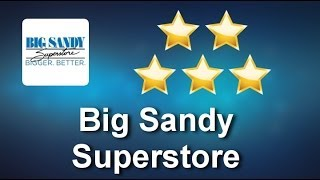 Big Sandy Superstore Ashland          Outstanding           Five Star Review by Dave D.