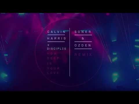 Calvin Harris & Disciples - How Deep Is Your Love (Soner & Ozden Remix)