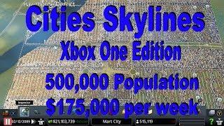 Cities Skylines - Xbox One - 500000 Population, $175000 per Week - Budget Mode - Huge City