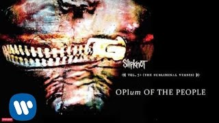 Watch Slipknot Opium Of The People video