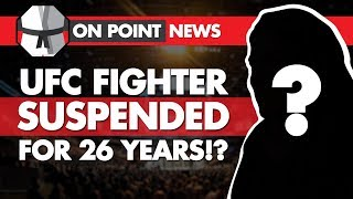 UFC Fighter Suspended For 26 Years!? Mark Hunt Goes After Werdum, BJ Penn Returns