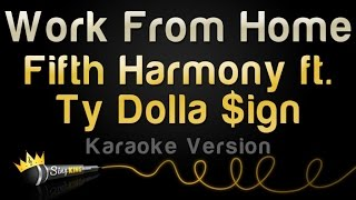 Download Lagu Fifth Harmony ft. Ty Dolla Sign - Work From Home (Karaoke Version) Gratis STAFABAND