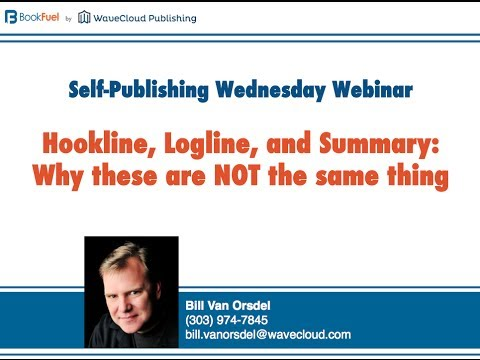Hookline, Logline, and Summary: Why these are NOT the same thing / WaveCloud Self-Publishing Webinar