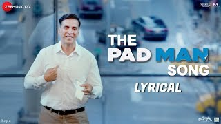 The Pad Man Song Lyrical | Padman | Akshay Kumar & Sonam Kapoor|Mika|Amit Trivedi |Kausar Munir