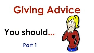 Giving Advice | You Should... | Easy English Conversation Practice | ESL