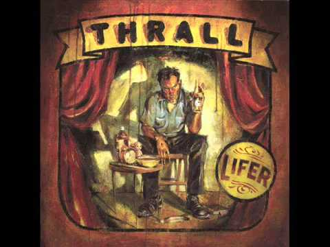 Thrall - Get Up And Go To Work