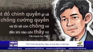 19/05/16 - PHÓNG SỰ VIỆT NAM: TNLT Trần Huỳnh Duy Thức tuyệt thực vô thời hạn đòi bầu cử tự do