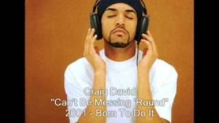 Watch Craig David Cant Be Messing Round video