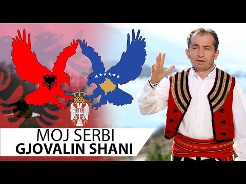 Gjovalin Shani - Moj Serbi  Full HD