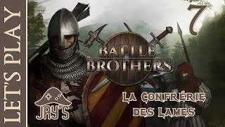 [FR] Let's Play : Battle Brothers - Épisode 7 - La Confrérie des Lames