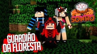 Minecraft : O Sonho! #116 - O Guardião da Floresta!