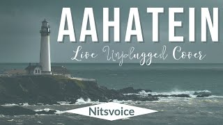 Aahatein || Agnee || Live Cover In Mahabaleswar || Nitsvoice