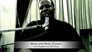 Vachel Slade Covering More and More by Israel Houghton