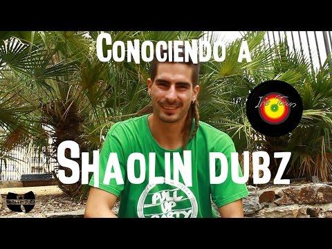 Conociendo a SHAOLIN DUBZ