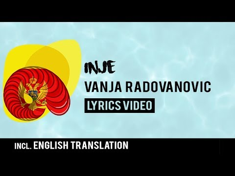 Montenegro Eurovision 2018: Inje - Vanja Radovanović [Lyrics] Inc. English translation!
