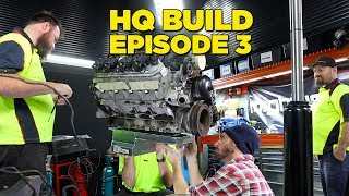 HQ Holden Build - EPISODE 3