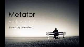 Metafor - Herkese İnat ( Prod. By Metafor )