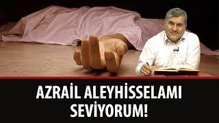 Halil DÜLGAR - Azrail Aleyhisselamı Seviyorum!